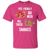 I Need All These Snakes Shirts & Hoodies
