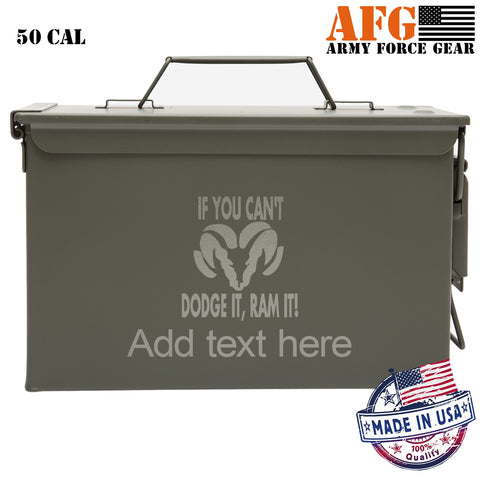 Personalized Engraved Ammo Can Property of If You Can't Dodge It, Ram it Tactical Storage Survival Box