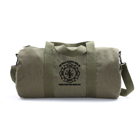 We Will Always Run in When Your Luck Has Run Out Sport Canvas Duffel Bag