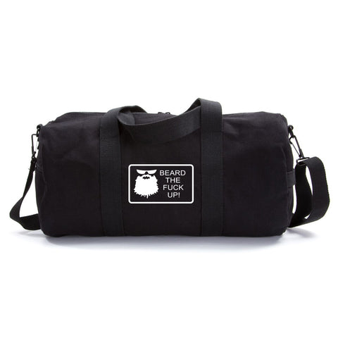Beard the F up Heavyweight Canvas Sport Travel Weekender Duffel Bag in Two Sizes
