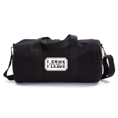 Army Force Gear I Come I F Shit up I Leave Heavyweight Canvas Sport Duffel Bag