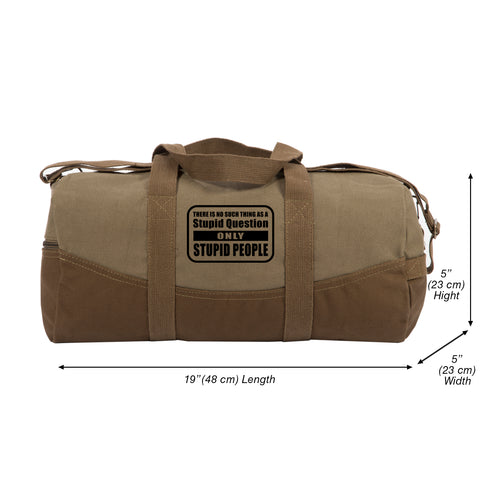 "No Stupid Question Only Stupid People Two Tone 19"" Duffel Bag With Brown Bottom"