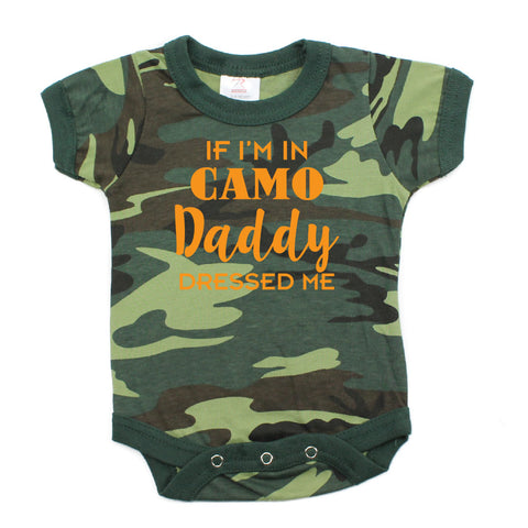 If I'm In Camo Daddy Dressed Me Short Sleeve 100% Cotton Baby Bodysuit