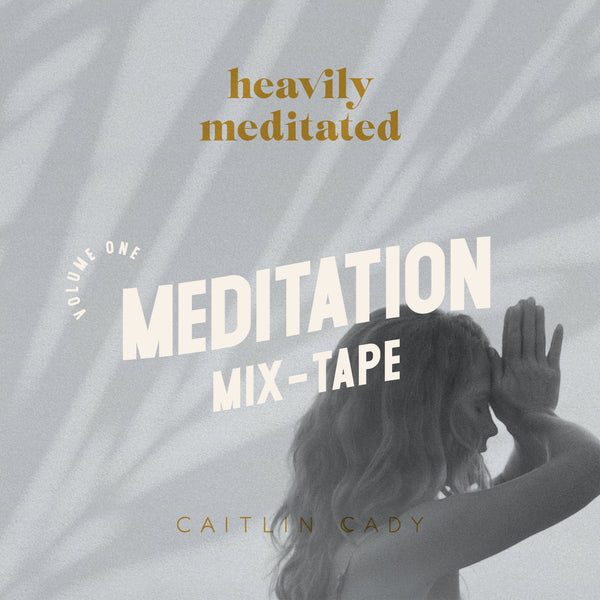 Meditation Mix-Tape Volume One