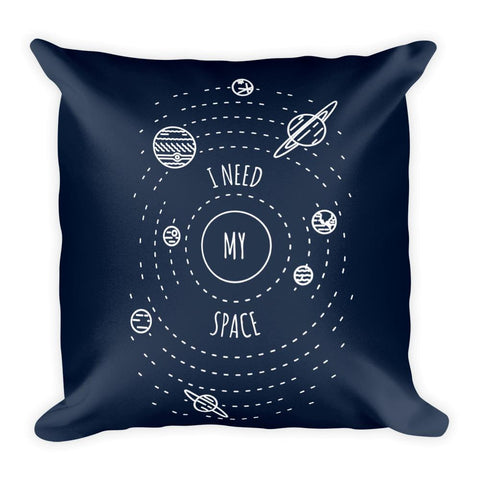 I Need My Space | Cosmos Series | Square Pillow