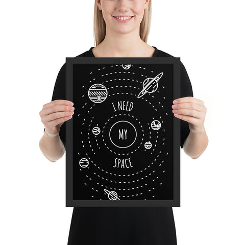I need my Space | Cosmos Series | Framed Poster