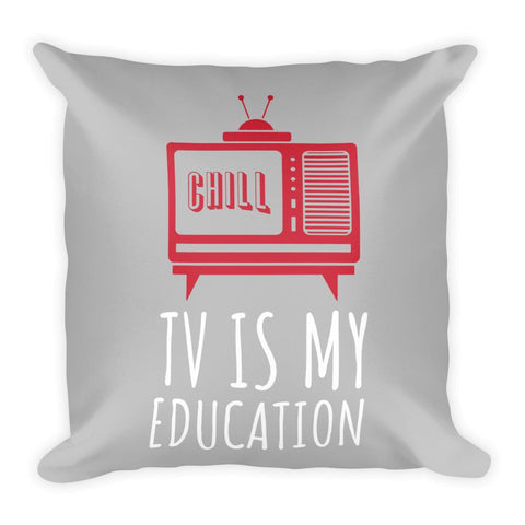 TV Is My Education | Square Pillow