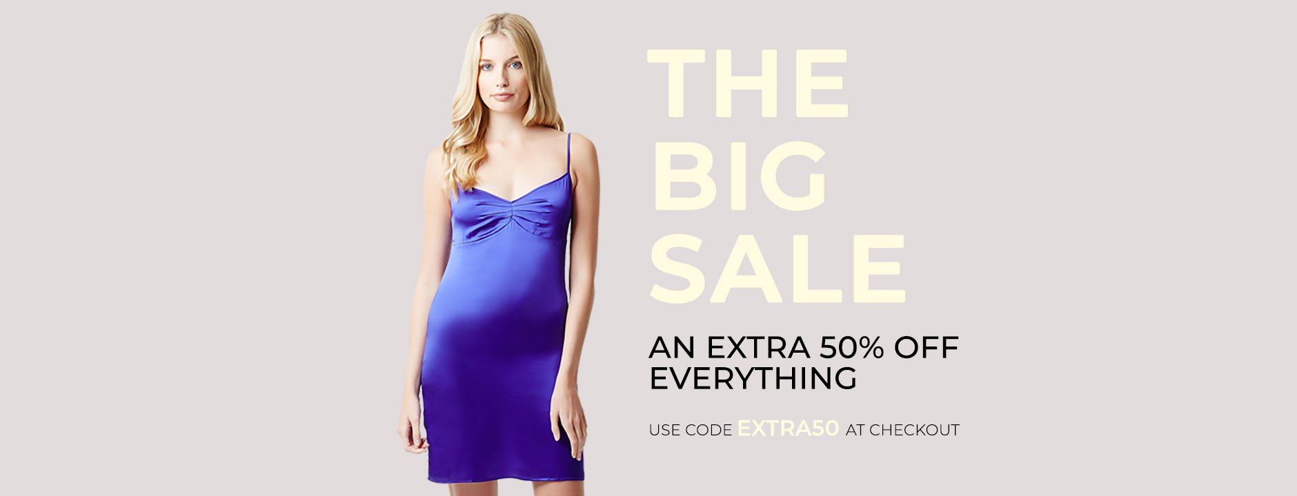 THE BIG SALE: An extra 50% off everything