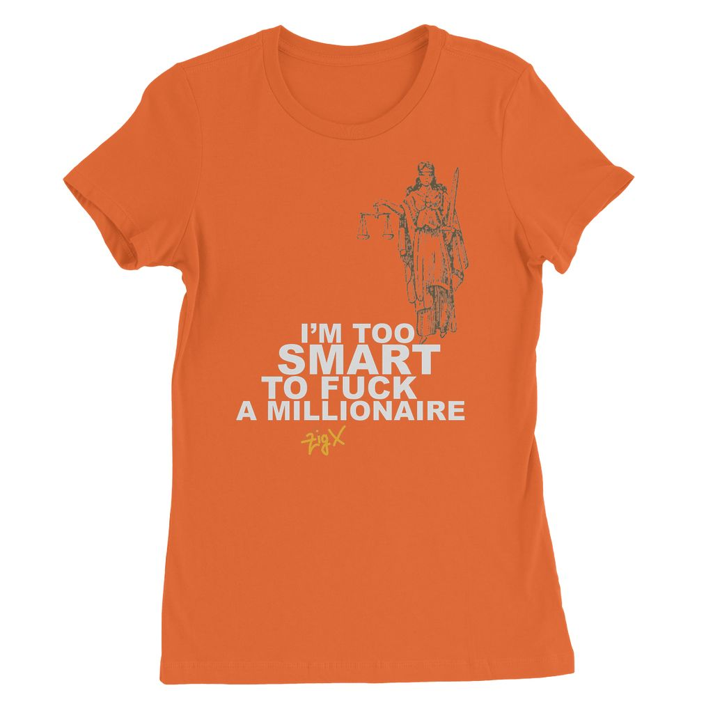 To Smart To F Millionaire Womens Favourite T-Shirt