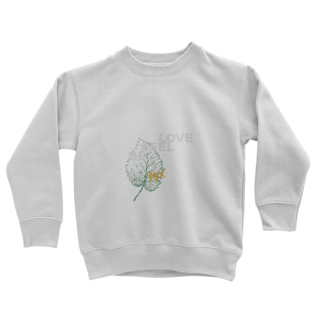 Love Feel Be Kids Sweatshirt