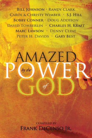 Amazed by the power of God - Compilation of Authors