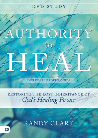 Authority to Heal - Randy Clark (DVD series)