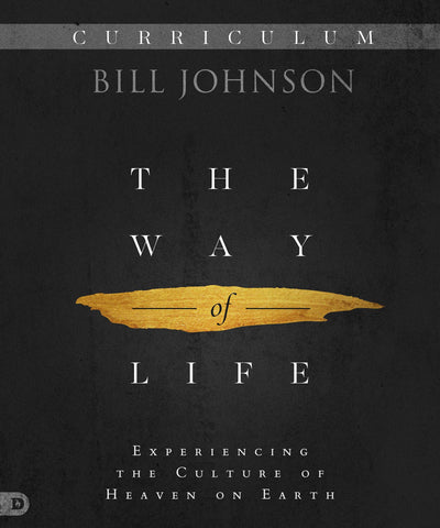 The Way of Life (Curriculum)- Bill Johnson