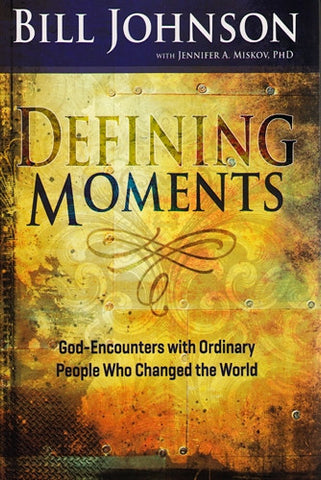 Defining Moments - Bill Johnson