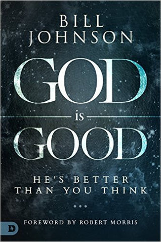 God is Good - Bill Johnson (Book)