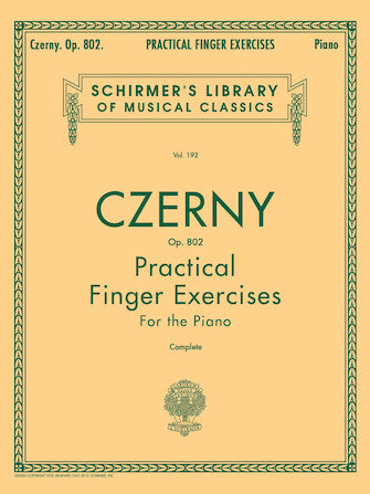 Schirmer's Library of Musical Classics - Vol. 192 - CZERNY Practical Finger Exercises for the Piano, OP. 802