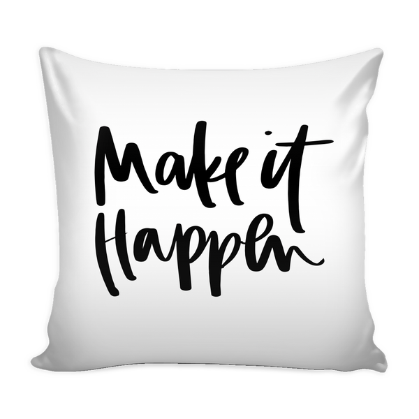 Make It Happen 16 x 16 Pillow Cover