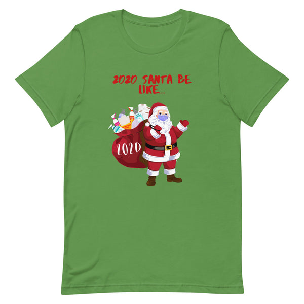 2020 Santa Be Like... Funny and Cute 2020 Santa Claus T-Shirt