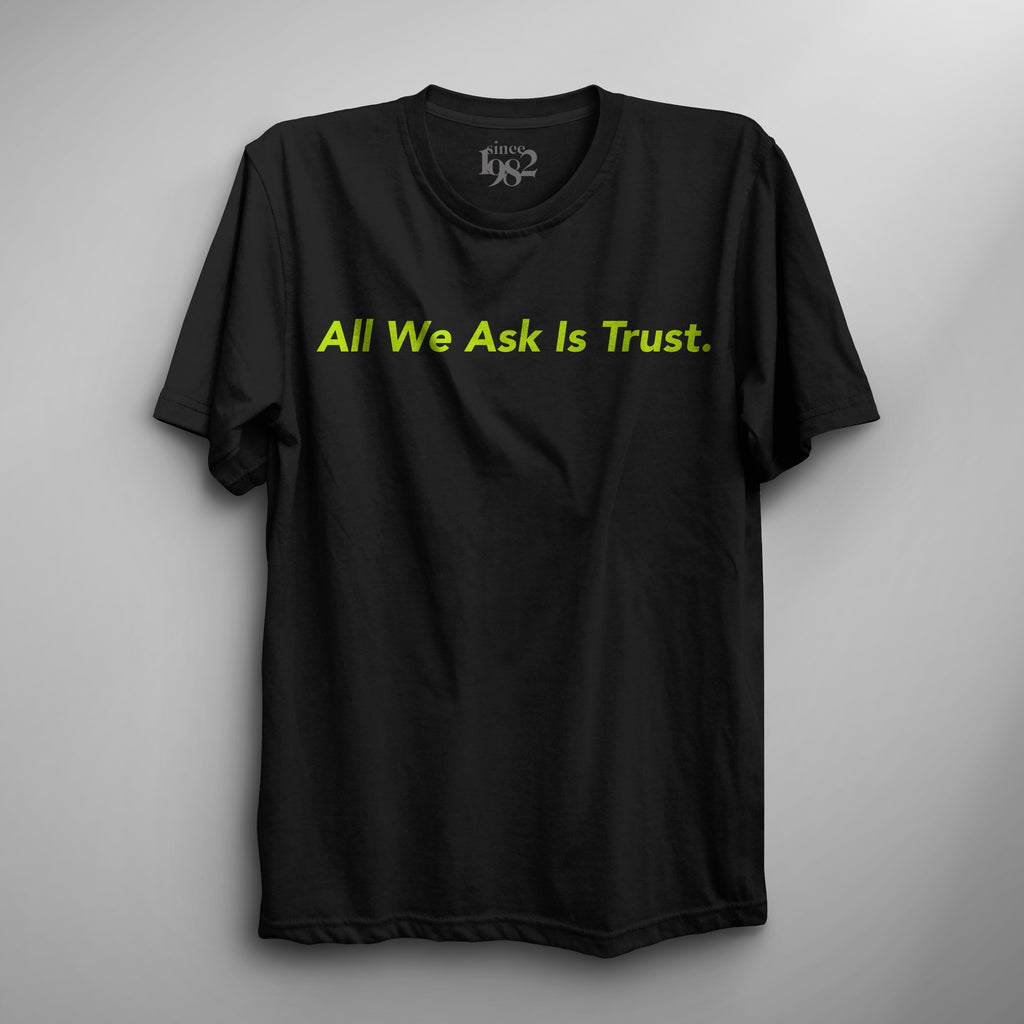 Neon Green All We Ask Is Trust Tee