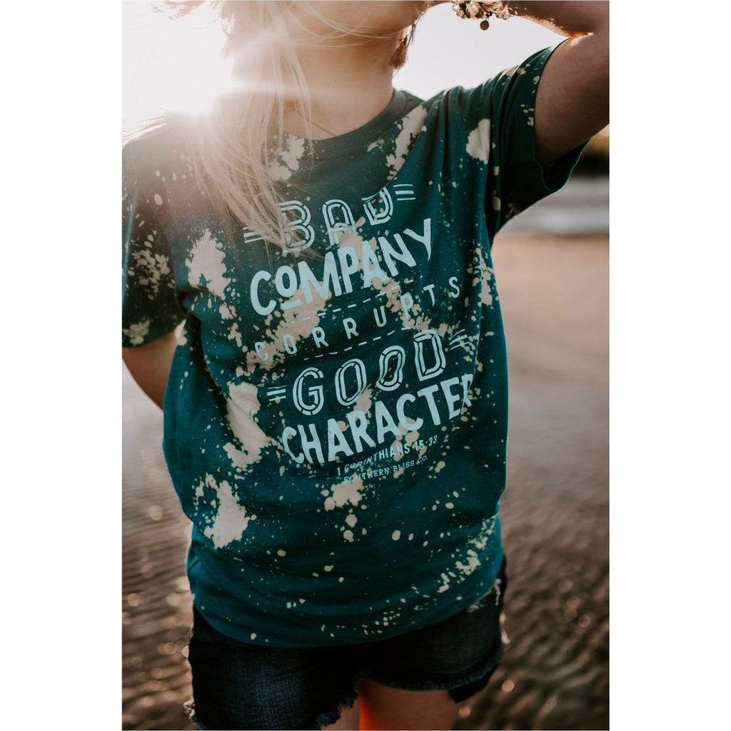 Bad Company corrupts good character Teal Bleached