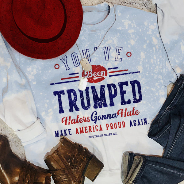 You've Been Trumped Sweatshirt
