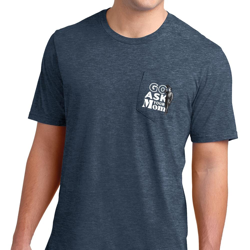 Go Ask Your Mom - Pocket Tee