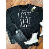 Love You More ADULT Bleached Sweatshirt