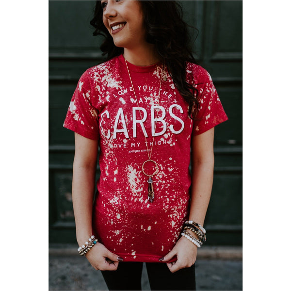 I love you the way Carbs love my thighs shortsleeve