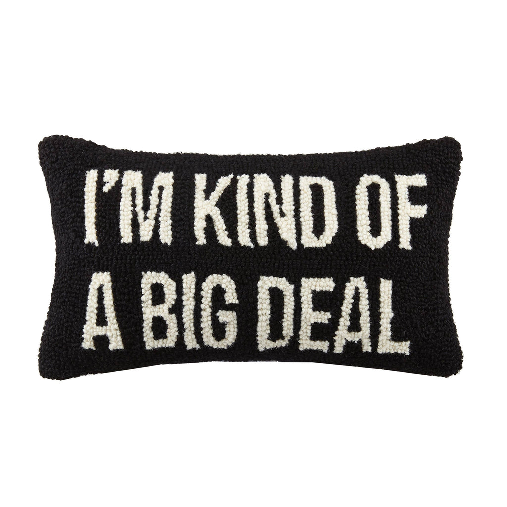 I'm Kind Of A Big Deal Black+White Hook Pillow  In Stock SOON!