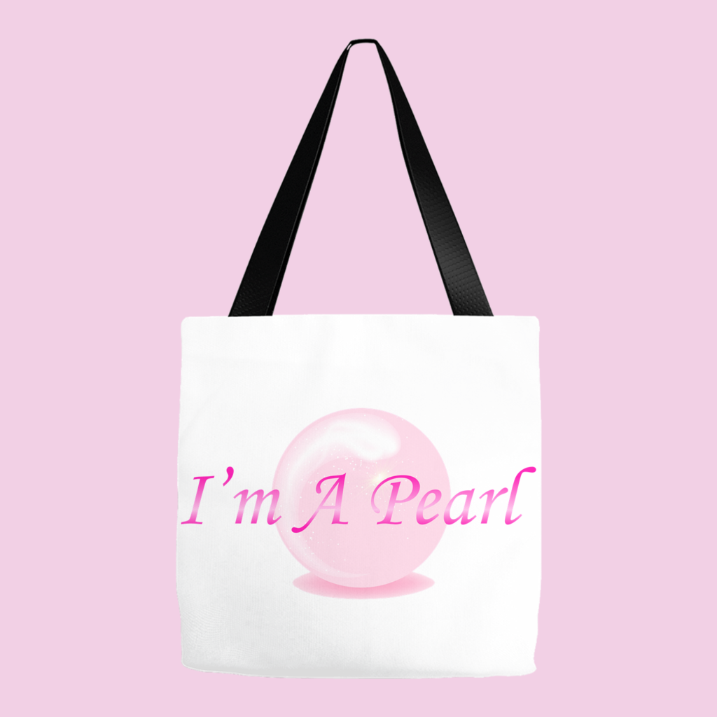 I'm A Pearl Signature Tote Bag