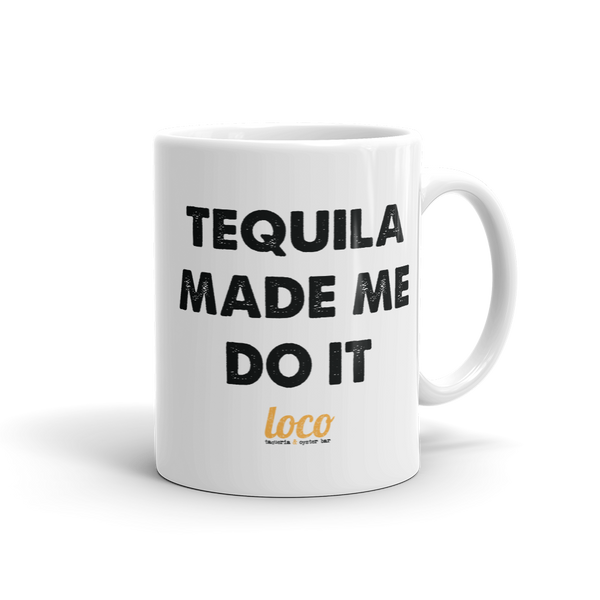 Tequila Made Me Do It Coffee Mug