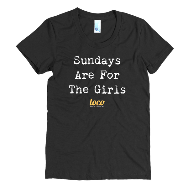 Sundays Are For The Girls (Women's)