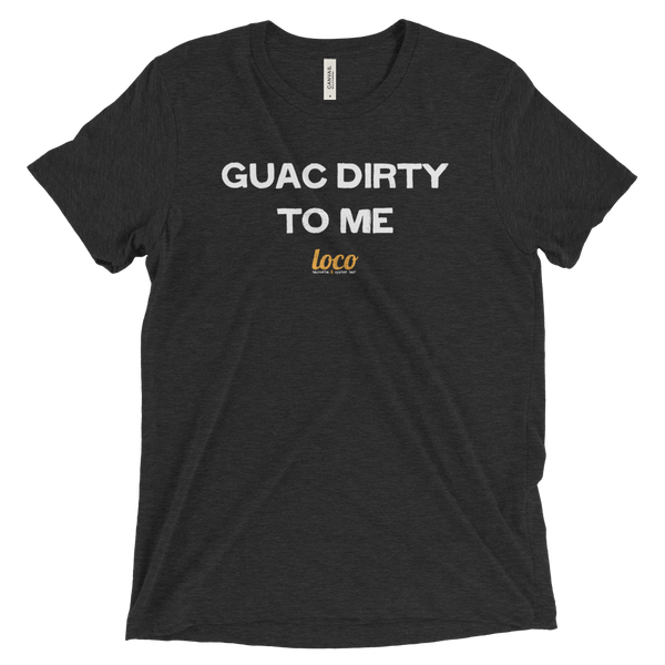 Guac Dirty To Me T