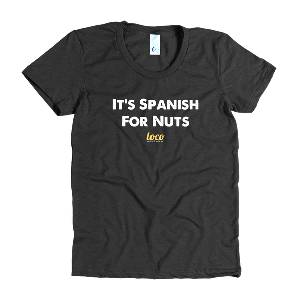 It's Spanish For Nuts (Women's)