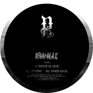 Bungle - Physical Dub / Healing / Inner Mask