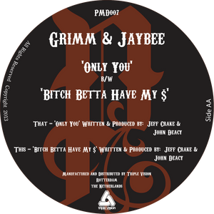 Grim & Jaybee - Only You / Bitch Betta Have My $