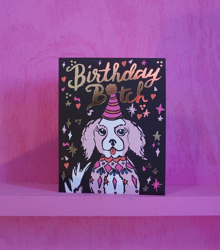 Birthday Bitch Card