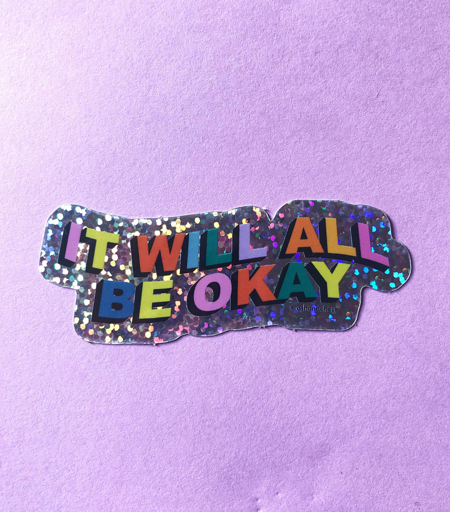 It Will All Be Okay Sticker