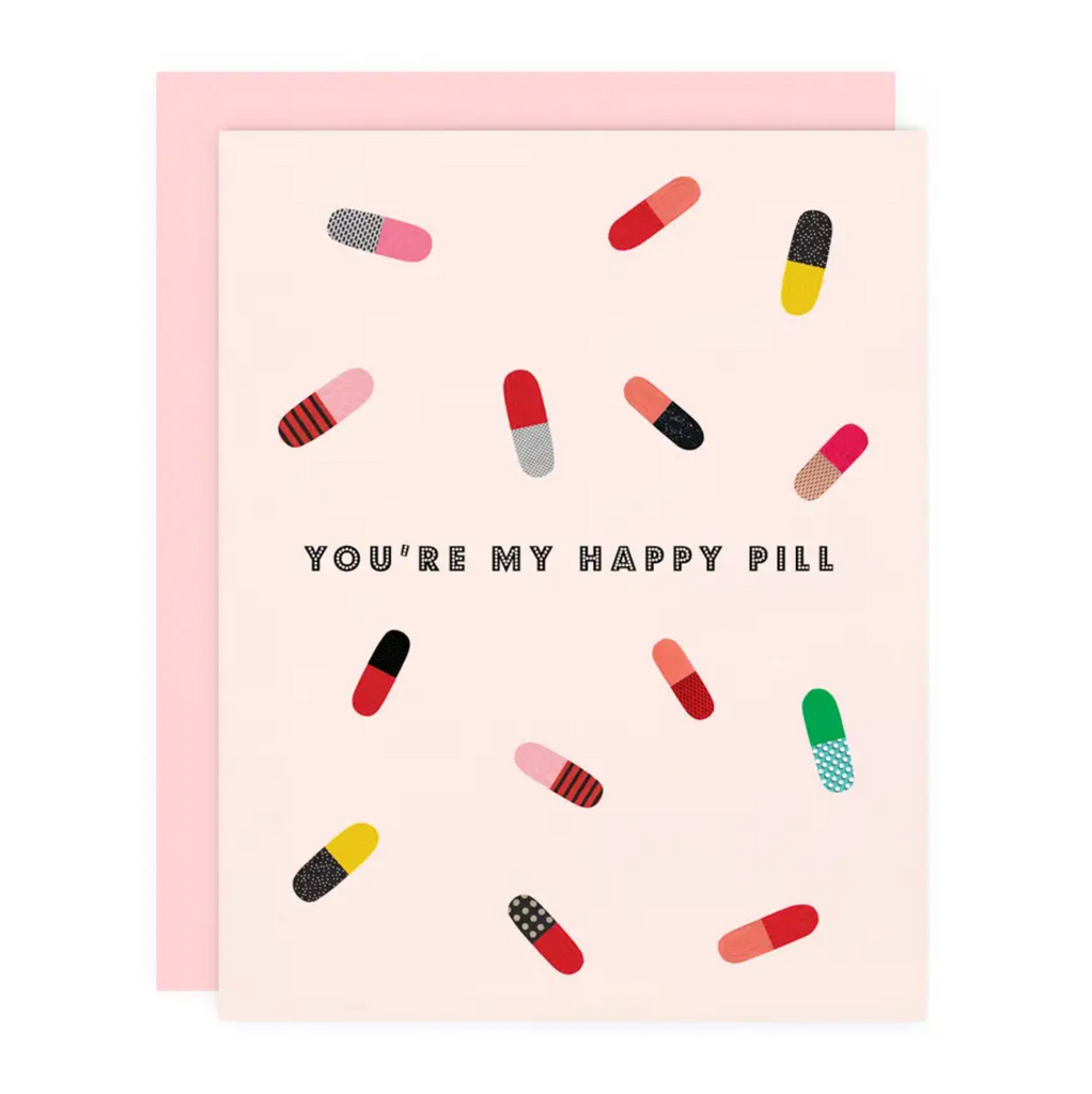 You're My Happy Pill Greeting Card