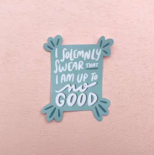 Solemnly swear I am up to no good sticker