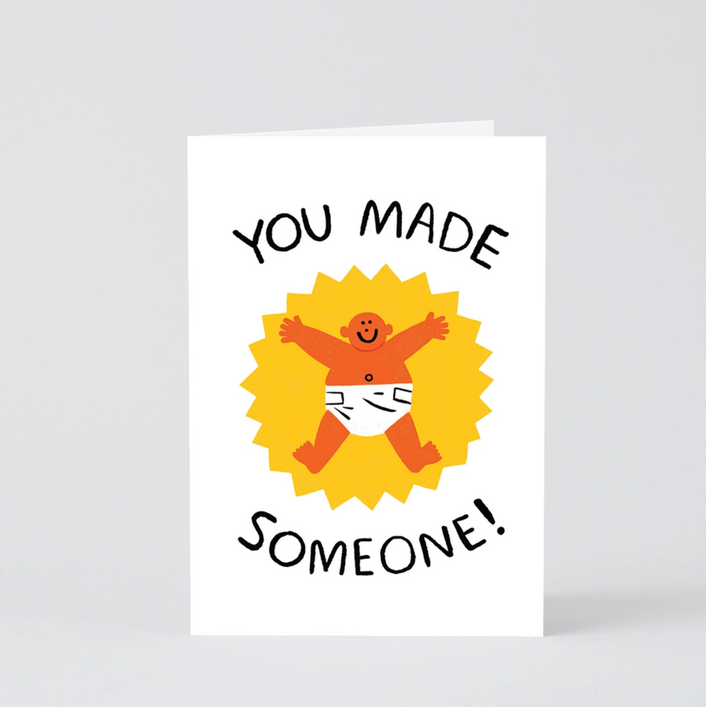 You Made Someone - Greeting Card