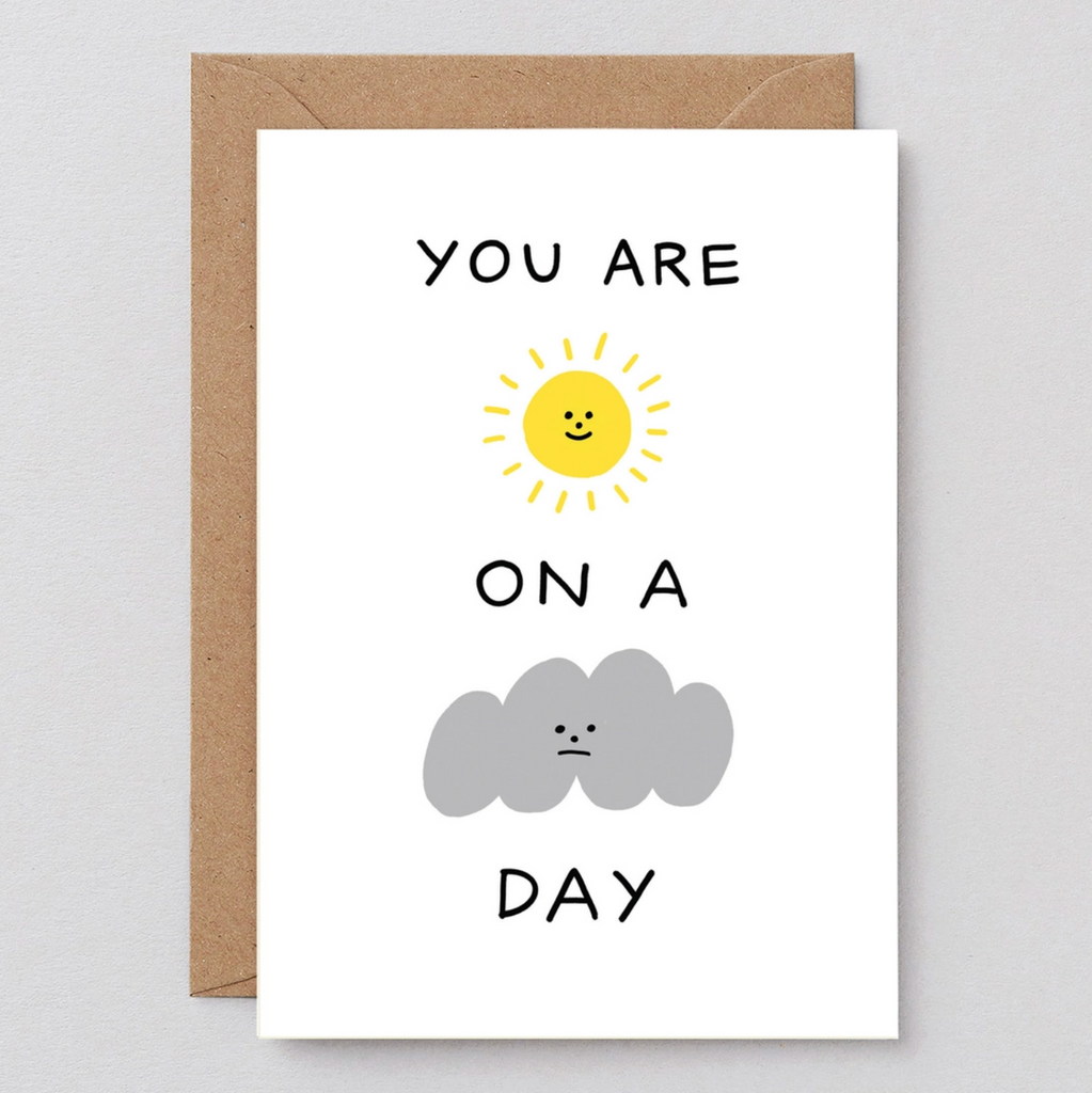 Sunshine On A Cloudy Day - Greeting Card