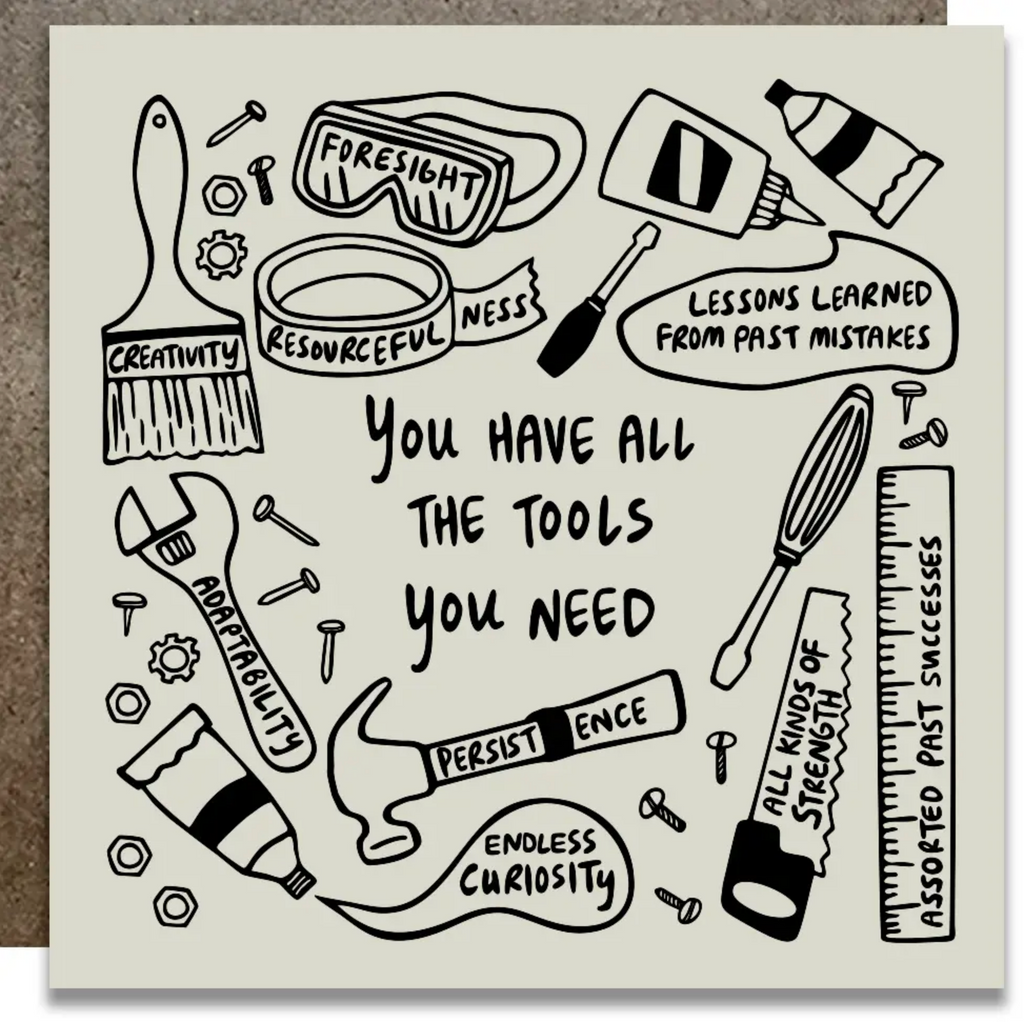 You Have All the Tools You Need Card