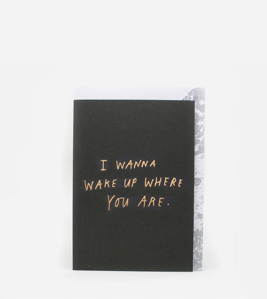 I Wanna Wake Up Where You Are Card