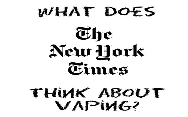 What does the New York Times say about Vaping!