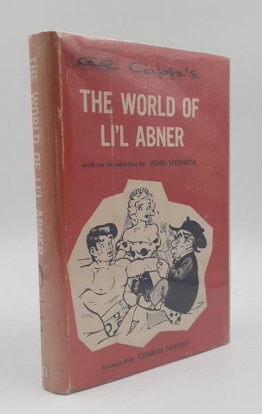 The World of Li'l Abner. With an Introduction by John Steinbeck and a Foreword by Charles Chaplin.