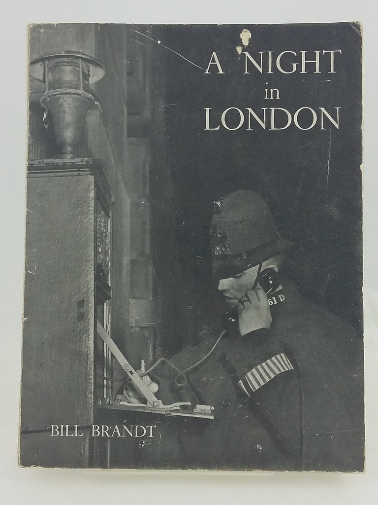 A Night in London. Story of a London Night in Sixty-Four Photographs by Bill Brandt.