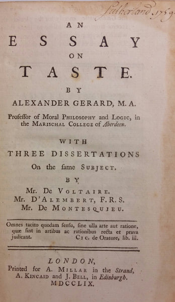 An Essay on Taste. With Three Dissertations on the same subject by Mr. De Voltaire, Mr. D'Alembert, F.R.S., Mr. De Montesquieu