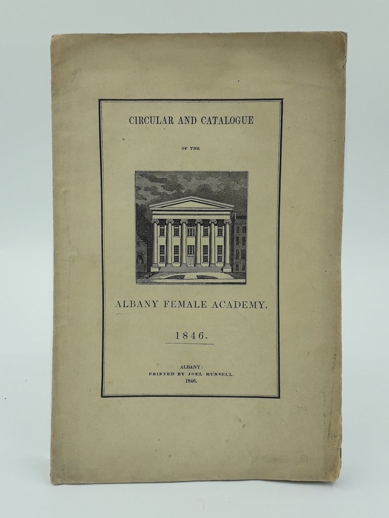 Circular and Catalogue of the Albany Female Academy founded A.D. 1814. Incorporated Feb 16, 1821. 1846