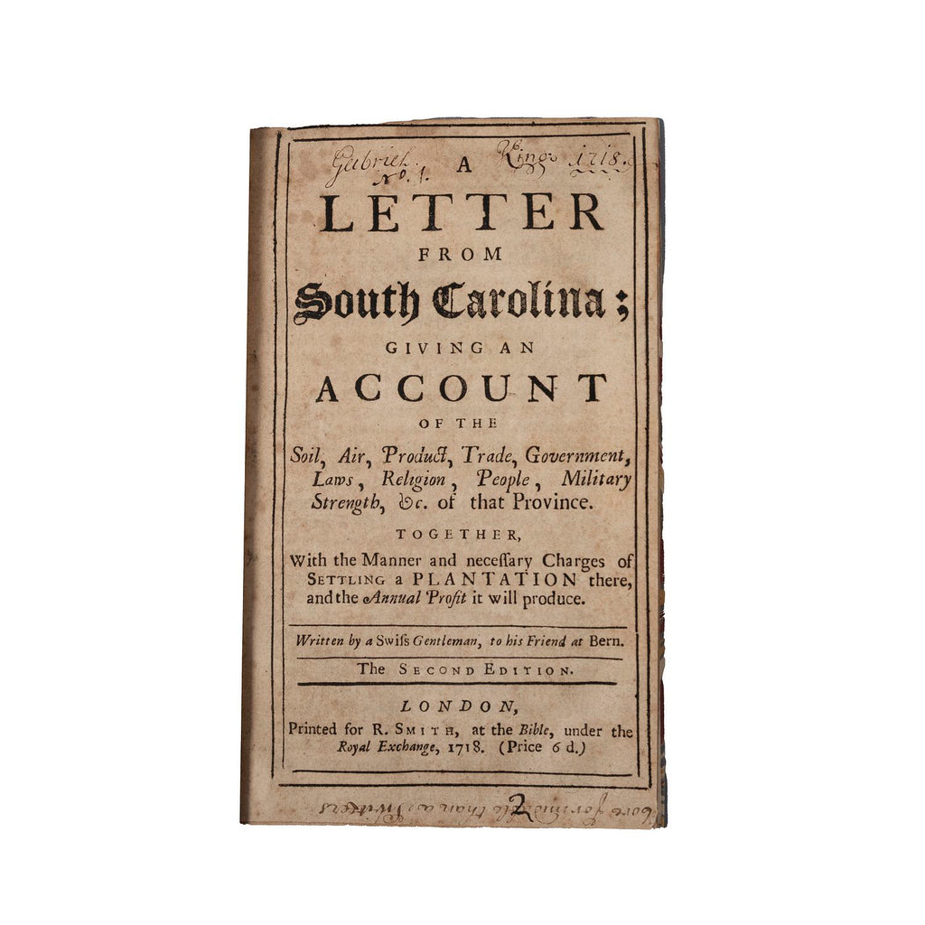 A Letter from South Carolina; giving an Account of the Soil, Air, Product, Trade, Government, Laws, Religion, People, Military Strength, &c. of that Province.